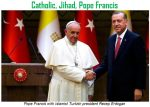 """Proselytism is solemn nonsense,"" Francis!; Pope Francis's advocacy for Islam could destroy Europe"