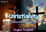 Christianity: An Alternate Perspective (Article – Part I)
