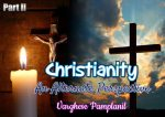 Christianity: An Alternate Perspective! (Part II): Varghese Pamplanil